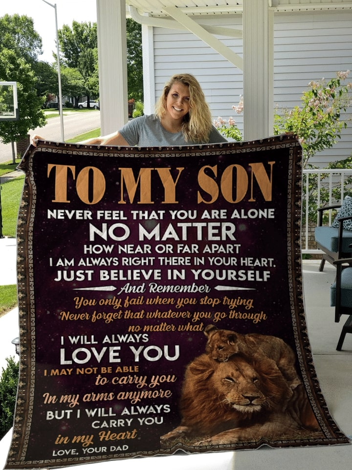 lion to my son never feel that you are alone i will always love you your dad blanket 3