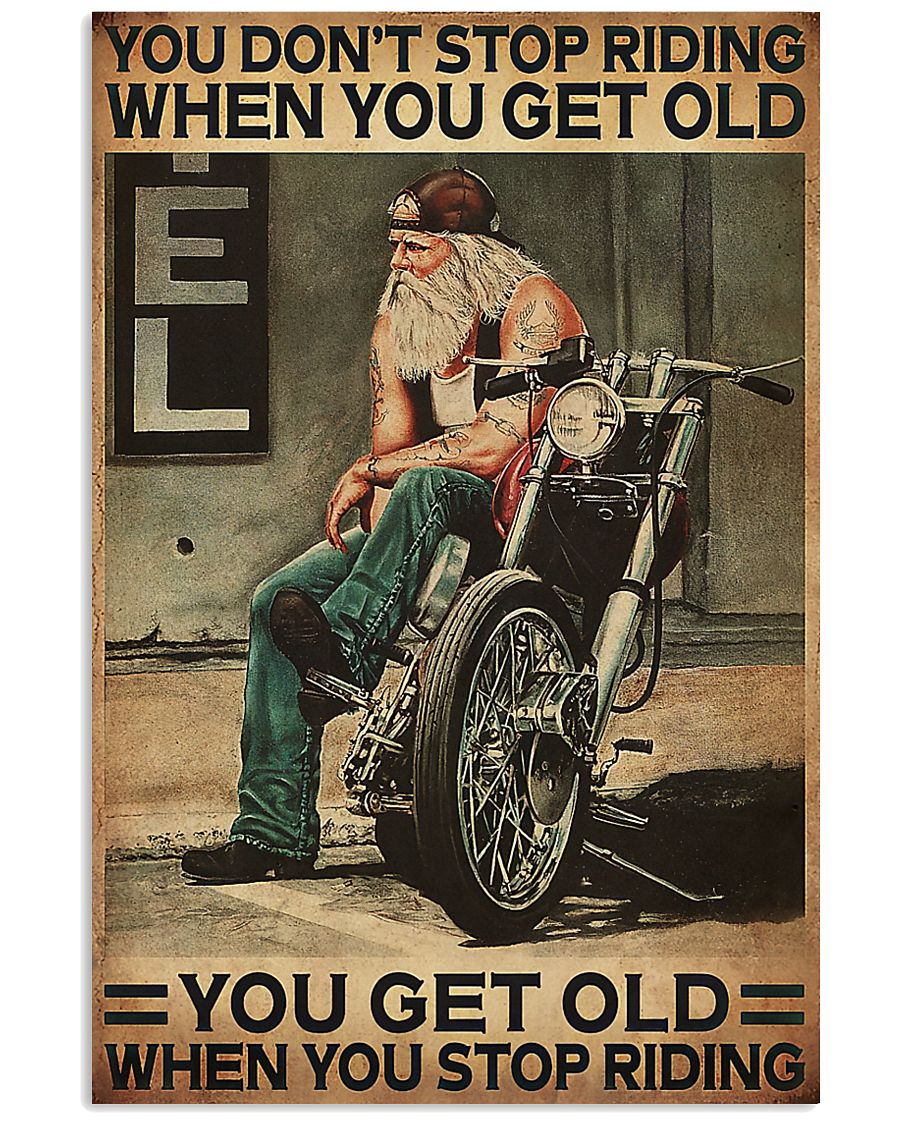 motorcycle old man you dont stop riding when you get old you get old when you stop riding vintage poster 1