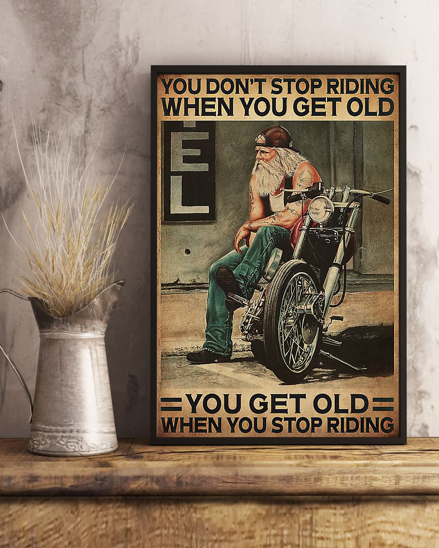 motorcycle old man you dont stop riding when you get old you get old when you stop riding vintage poster 4
