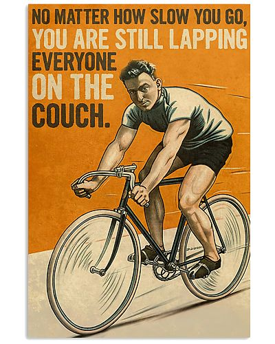 no matter how slow you go you are lapping everyone on the couch cycling bicycle vintage poster 2