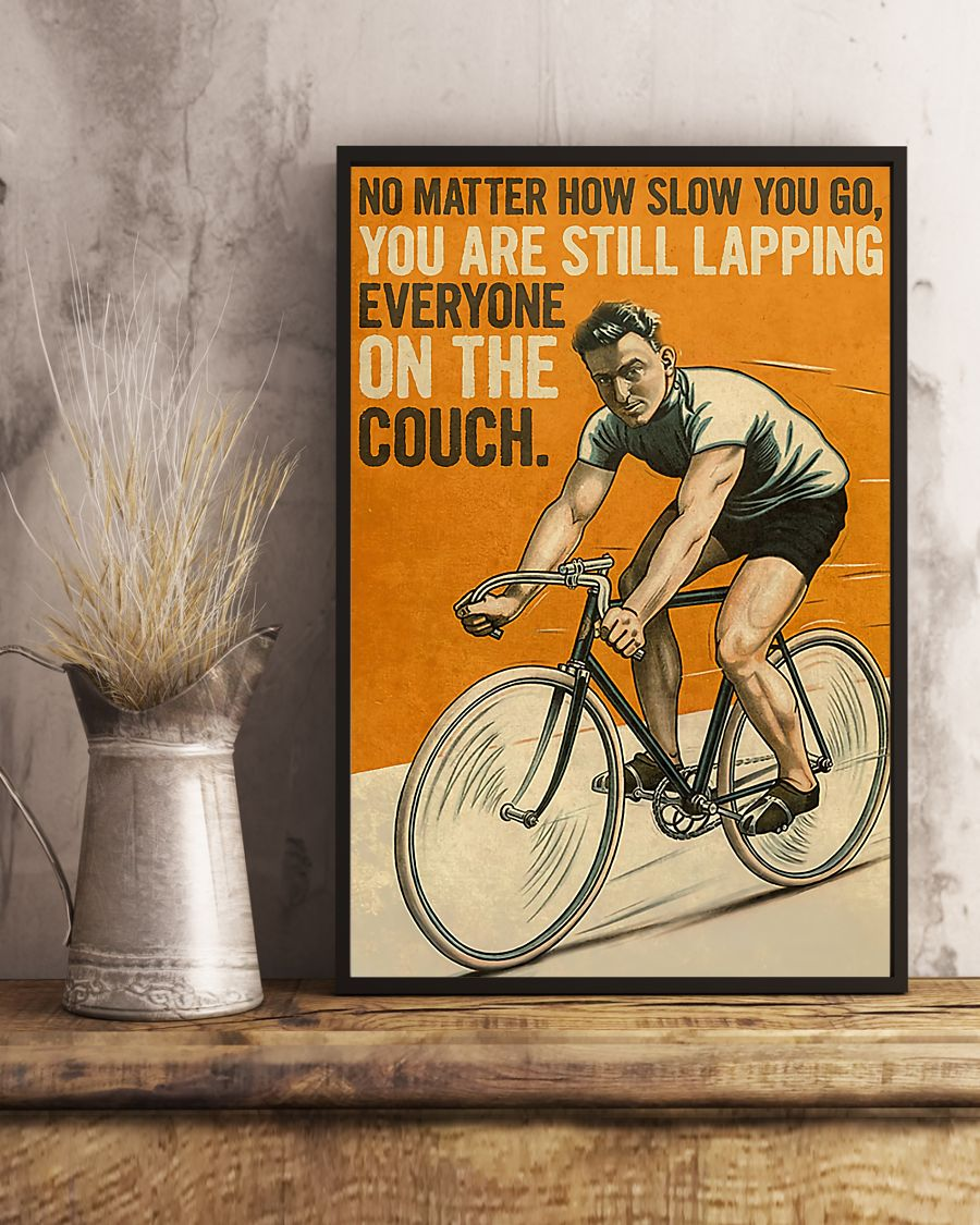 no matter how slow you go you are lapping everyone on the couch cycling bicycle vintage poster 4