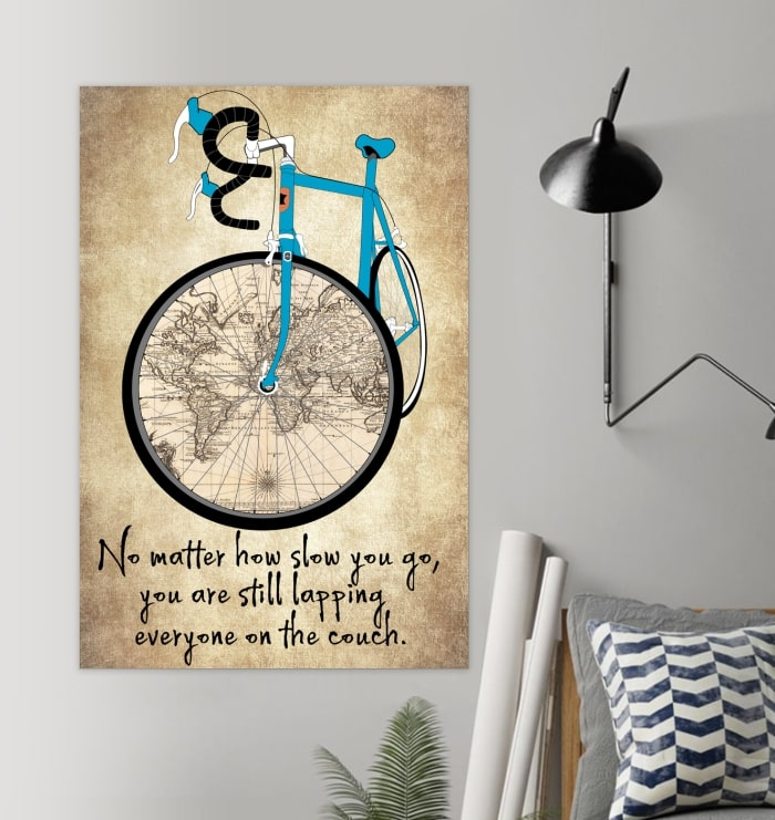no matter how slow you go you are still lapping everyone on the couch cycling vintage poster 2