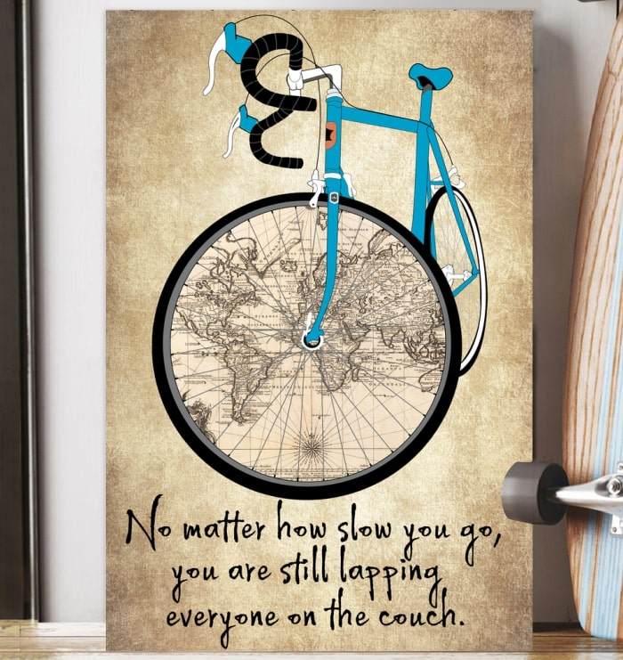 no matter how slow you go you are still lapping everyone on the couch cycling vintage poster 3