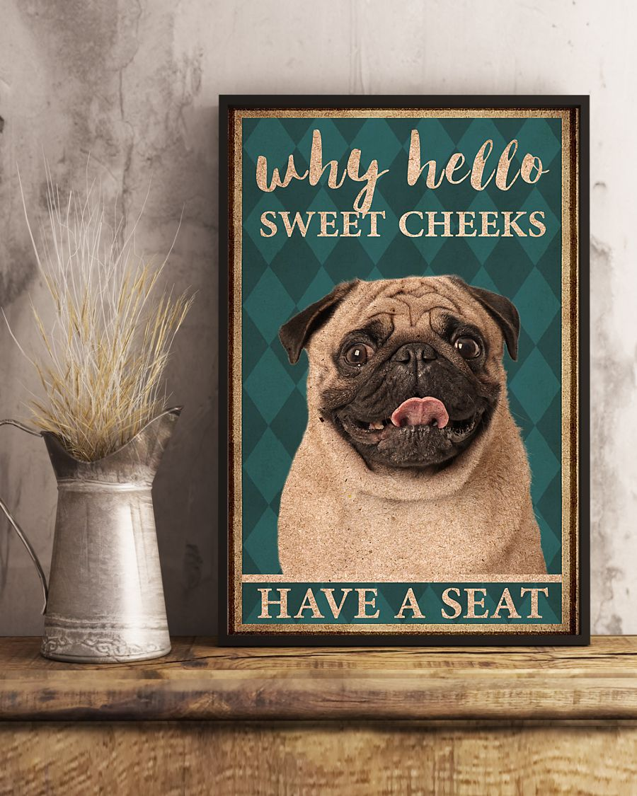 pug why hello sweet cheeks have a seat vintage poster 3