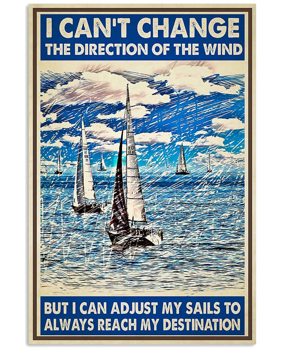 sails sailor i cant change the direction of the wind vintage poster 2