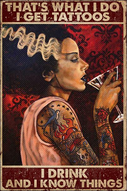 thats what i do i get tattoos i drink and i know things vintage poster 1