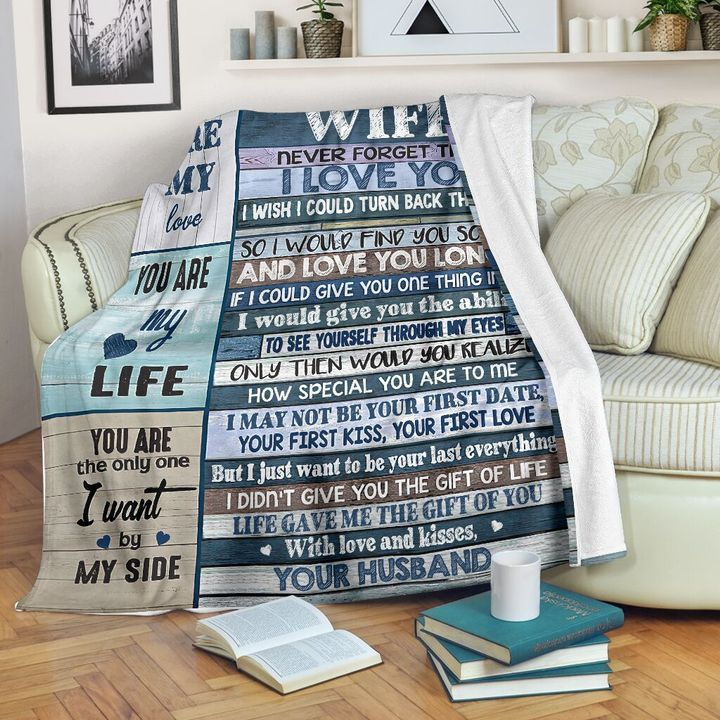 to my wife never forget that i love you you are my love you are my life quilt 2