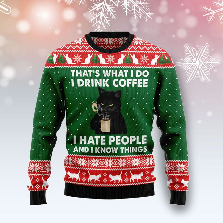 black cat thats what i do i drink coffee i hate people and i know things ugly christmas sweater 3