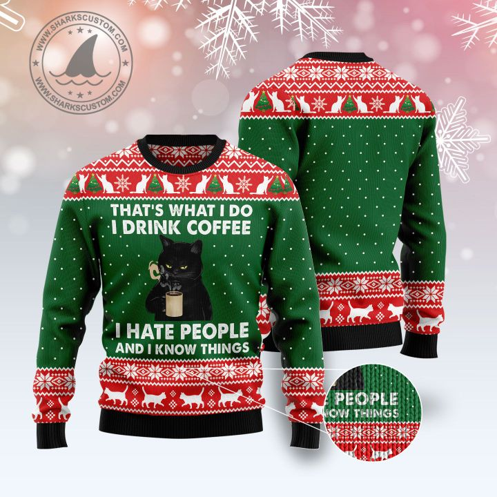 black cat thats what i do i drink coffee i hate people and i know things ugly christmas sweater 5
