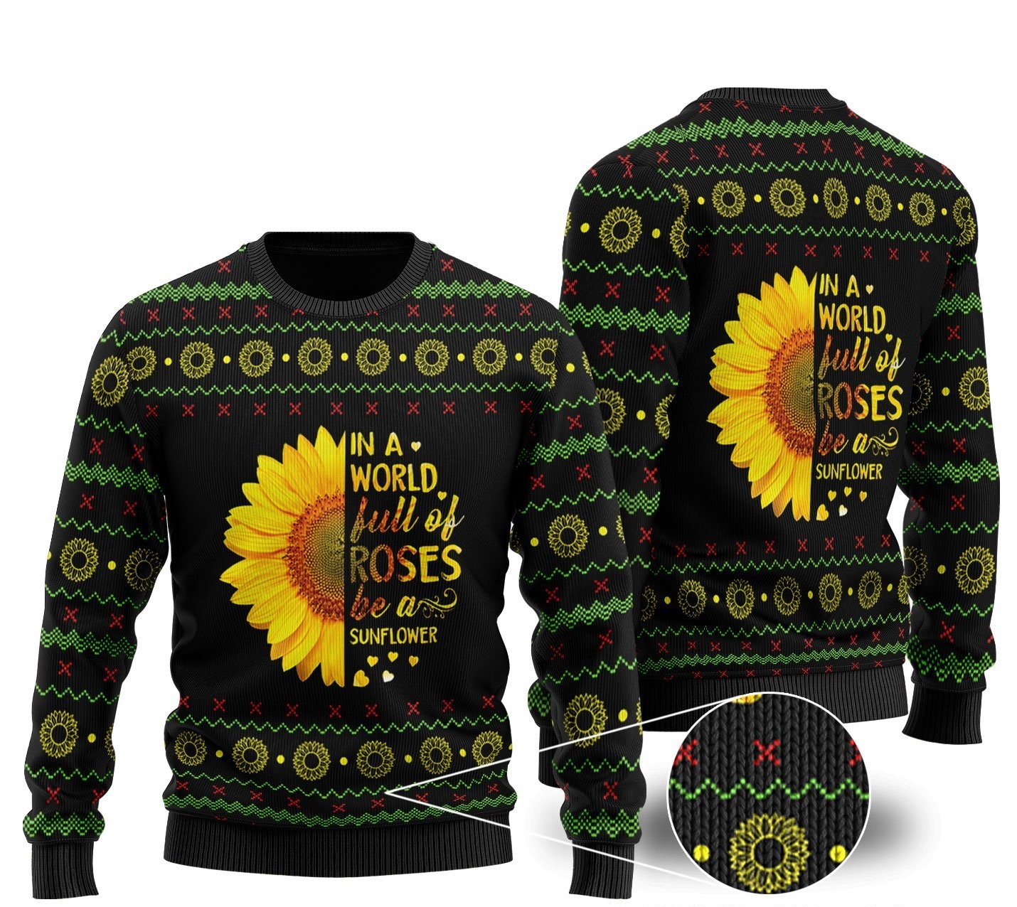 in a world full of roses be a sunflower ugly christmas sweater 2 - Copy