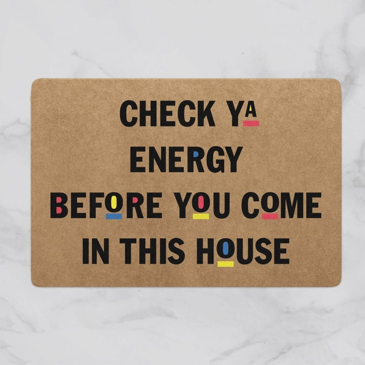 check ya energy before you come in this house full printing doormat 2