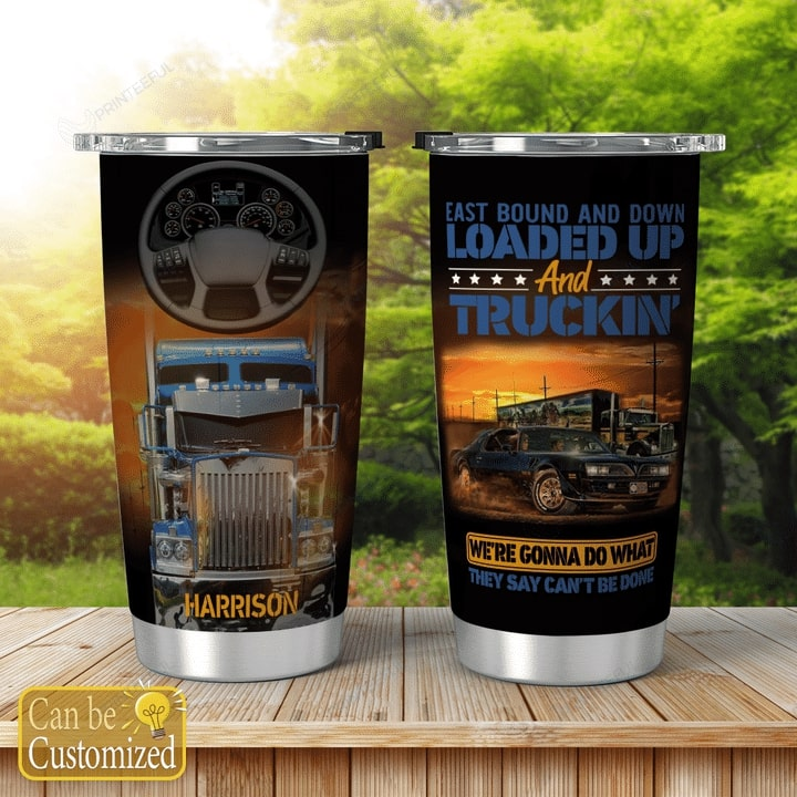 custom name east bound and down loaded up and truckin all over print tumbler 2