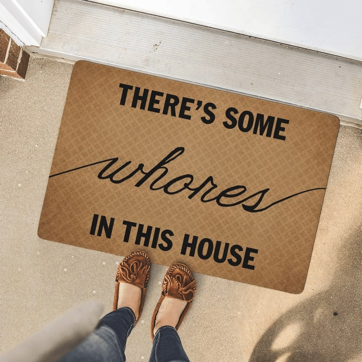 there's some whores in this house full printing doormat 4