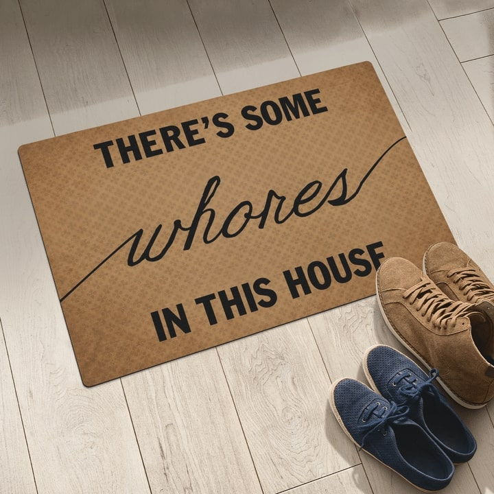 there's some whores in this house full printing doormat 5