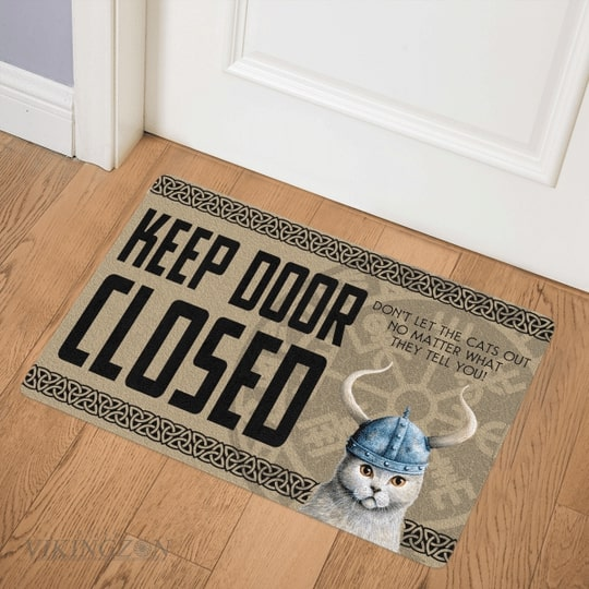 viking keep door closed don't let the cats out no matter what they tell you doormat 3