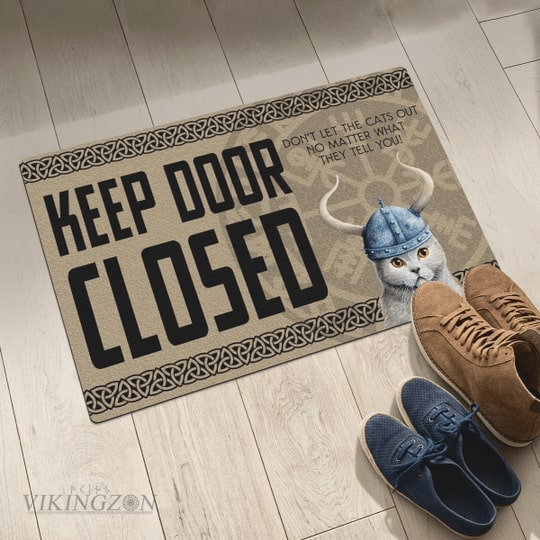 viking keep door closed don't let the cats out no matter what they tell you doormat 5