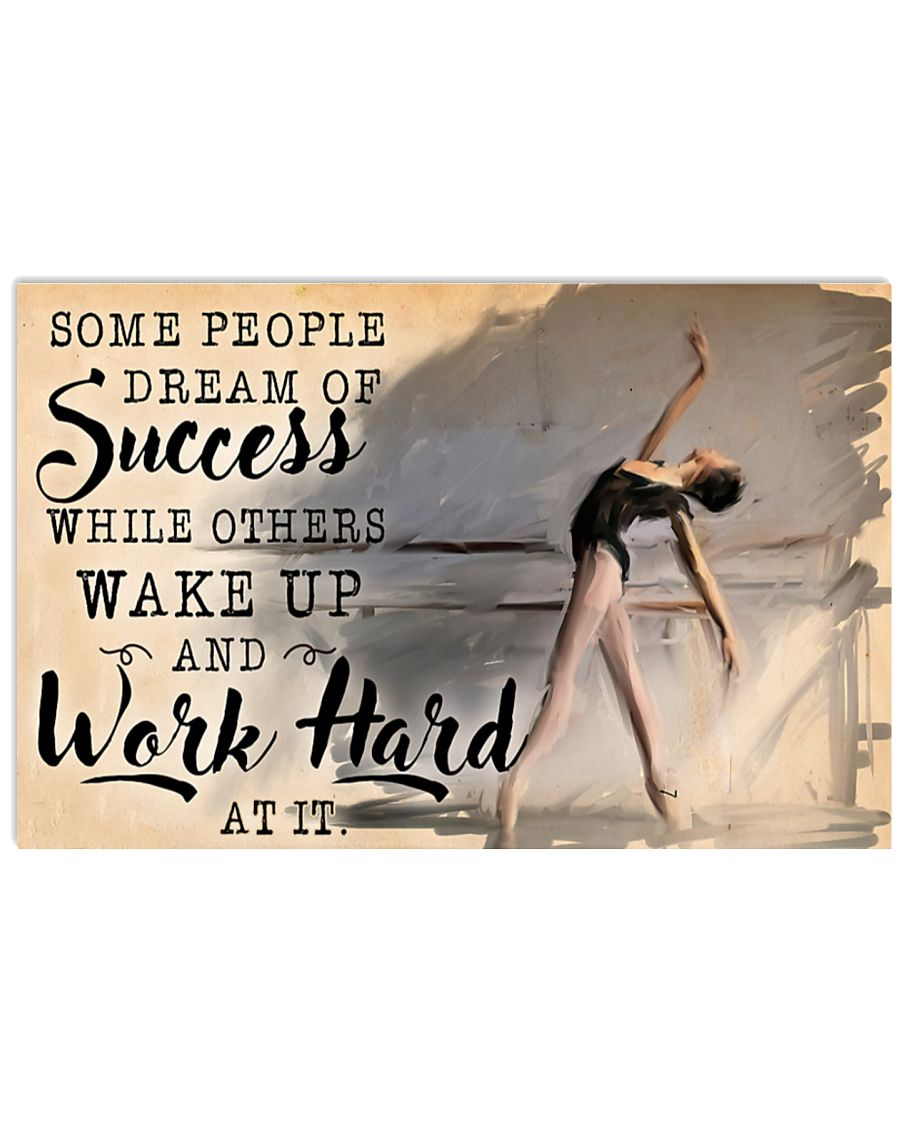 ballet some people dream of success while orther wake up and work hard poster 1