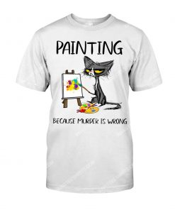 cat painting because murder is wrong shirt 1(1)