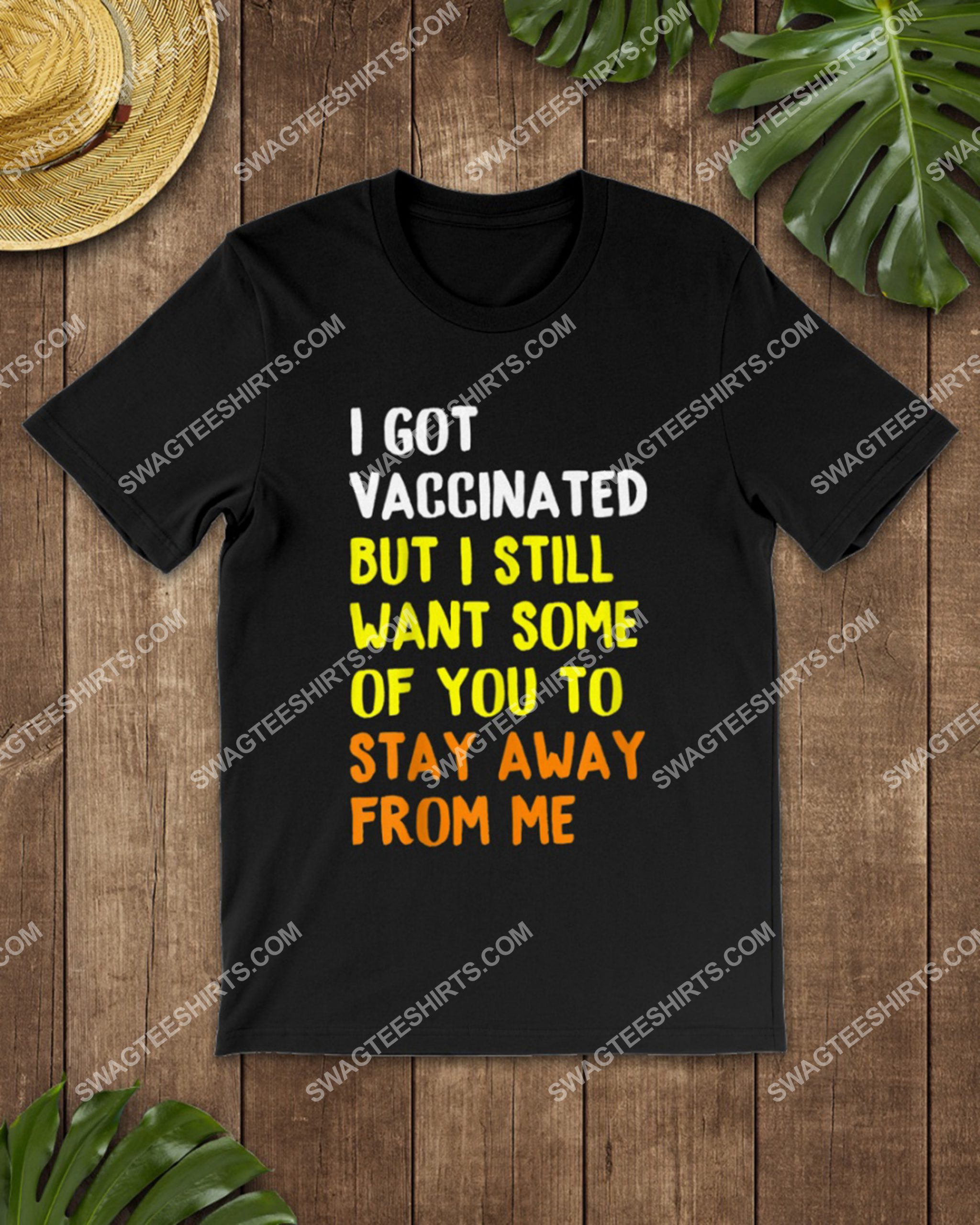 i got vaccinated but i still want some of you to stay away from me shirt 2(1)