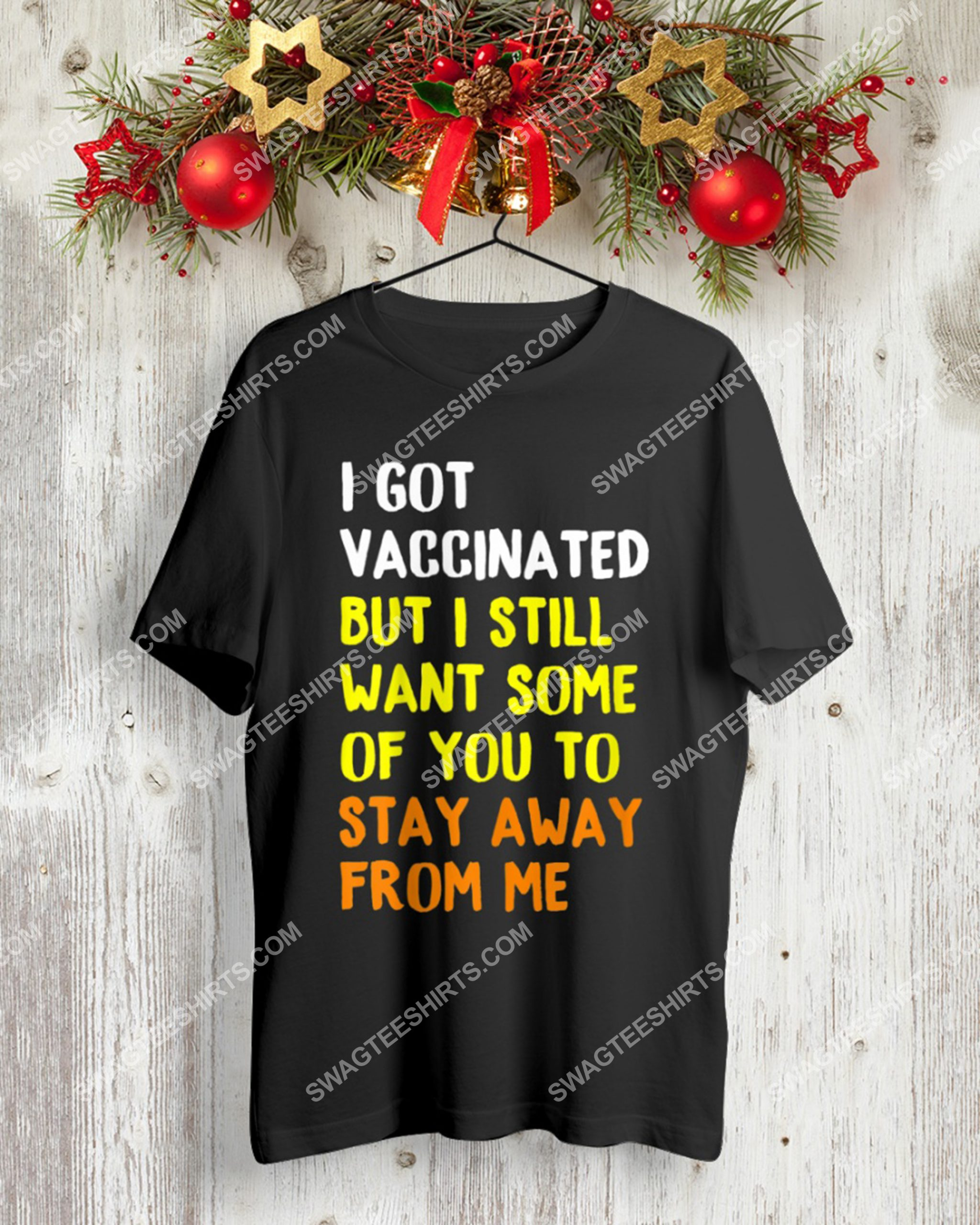 i got vaccinated but i still want some of you to stay away from me shirt 3(1) - Copy
