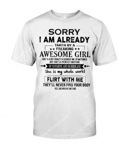 sorry i'm already taken by a freaking awesome girl shirt 1(1)