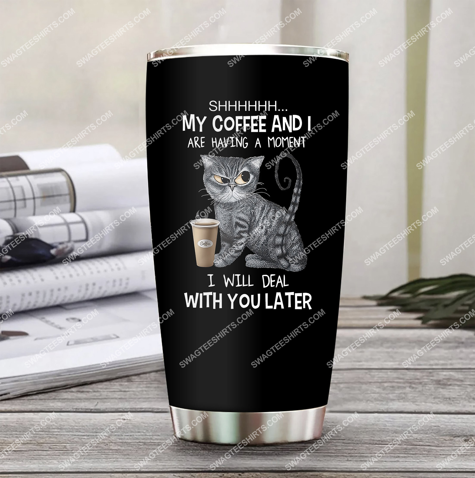cat shhh my coffee and i are having a moment all over printed stainless steel tumbler 2(1) - Copy