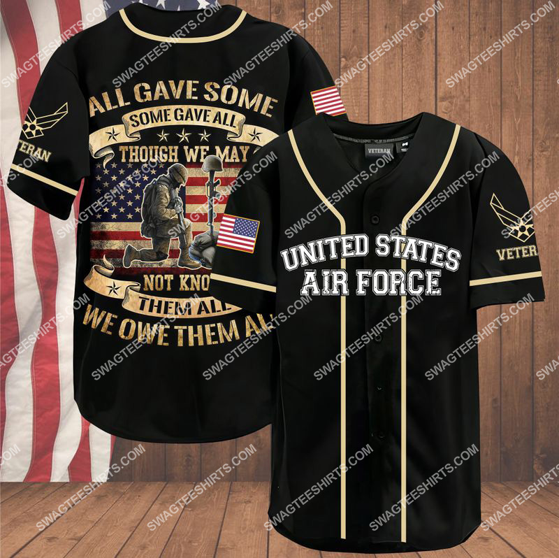 all gave some some gave all though we may not know them all we owe them all air force veteran baseball shirt 1(1) - Copy