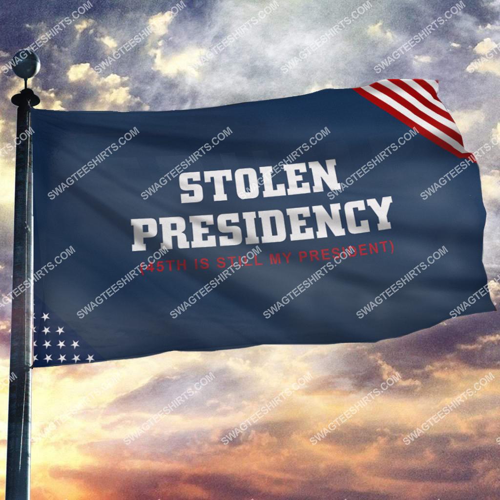 45th is still my president stolen presidency politics flag 2(1)