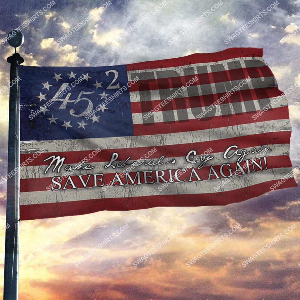 45th president make liberals cry again save america again politics flag 2(1)