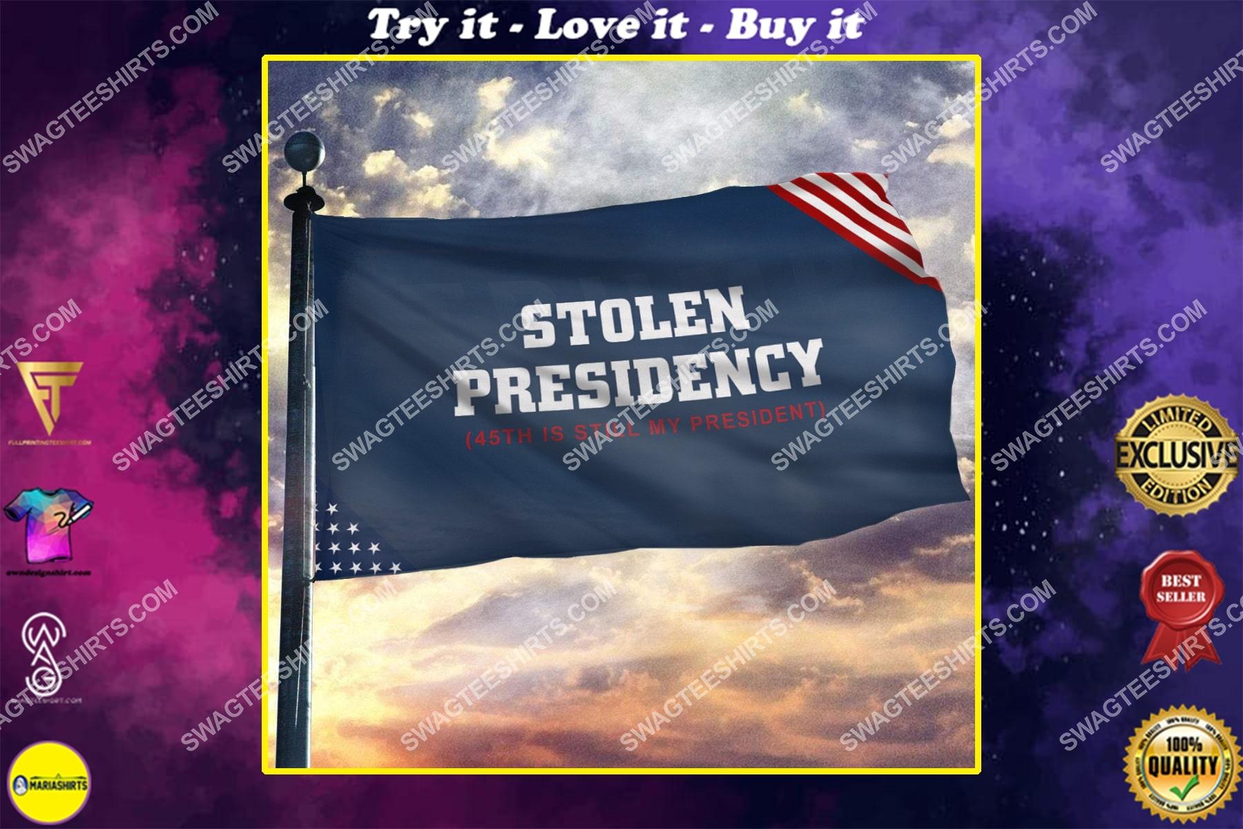 45th is still my president stolen presidency politics flag