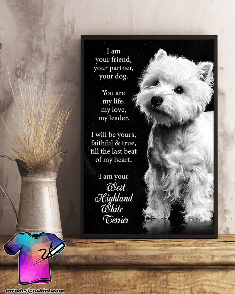 Dog west highland i am your friend poster