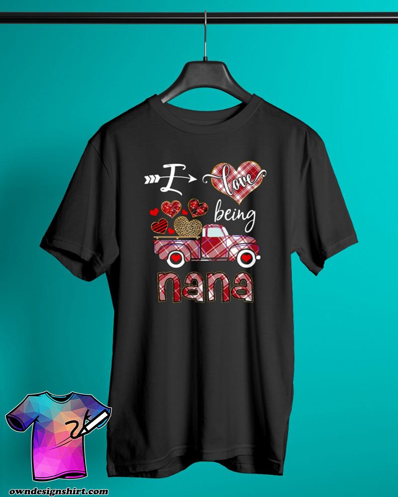 I love being a nana truck valentine shirt