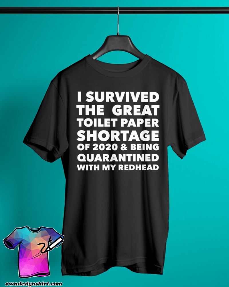 I survived the great toilet paper shortage of 2020 coronavirus shirt