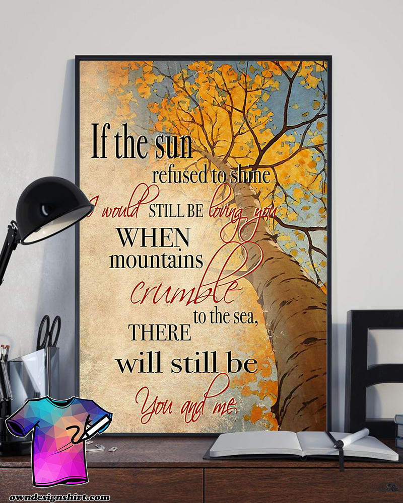 Thank you if the sun refuses to shine i would still be loving you lyrics song poster