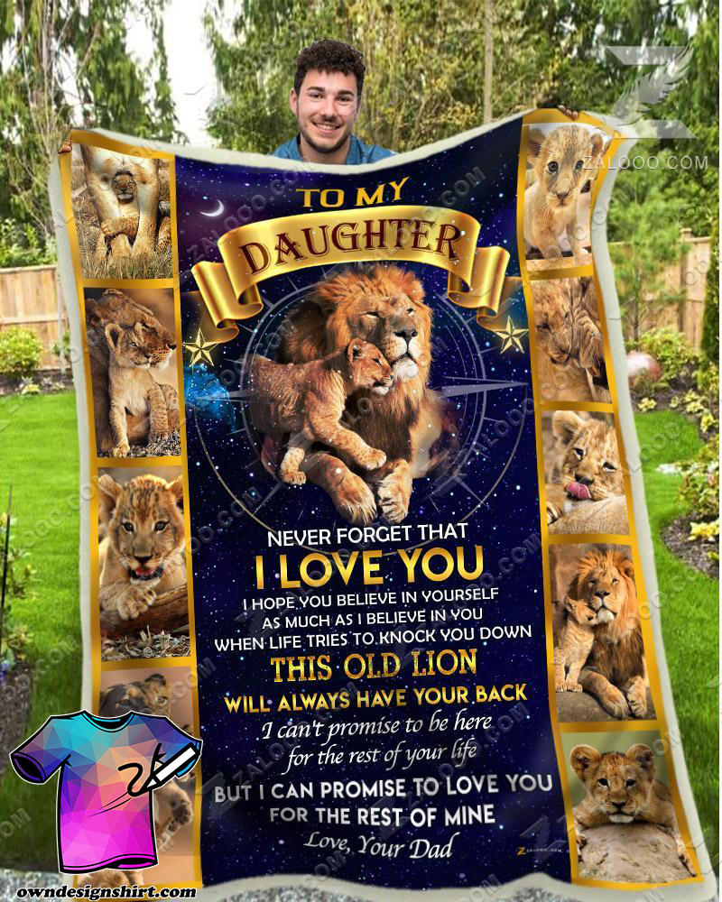 To my daughter never forget that I love you this old lion will always have your back the lion king blanket