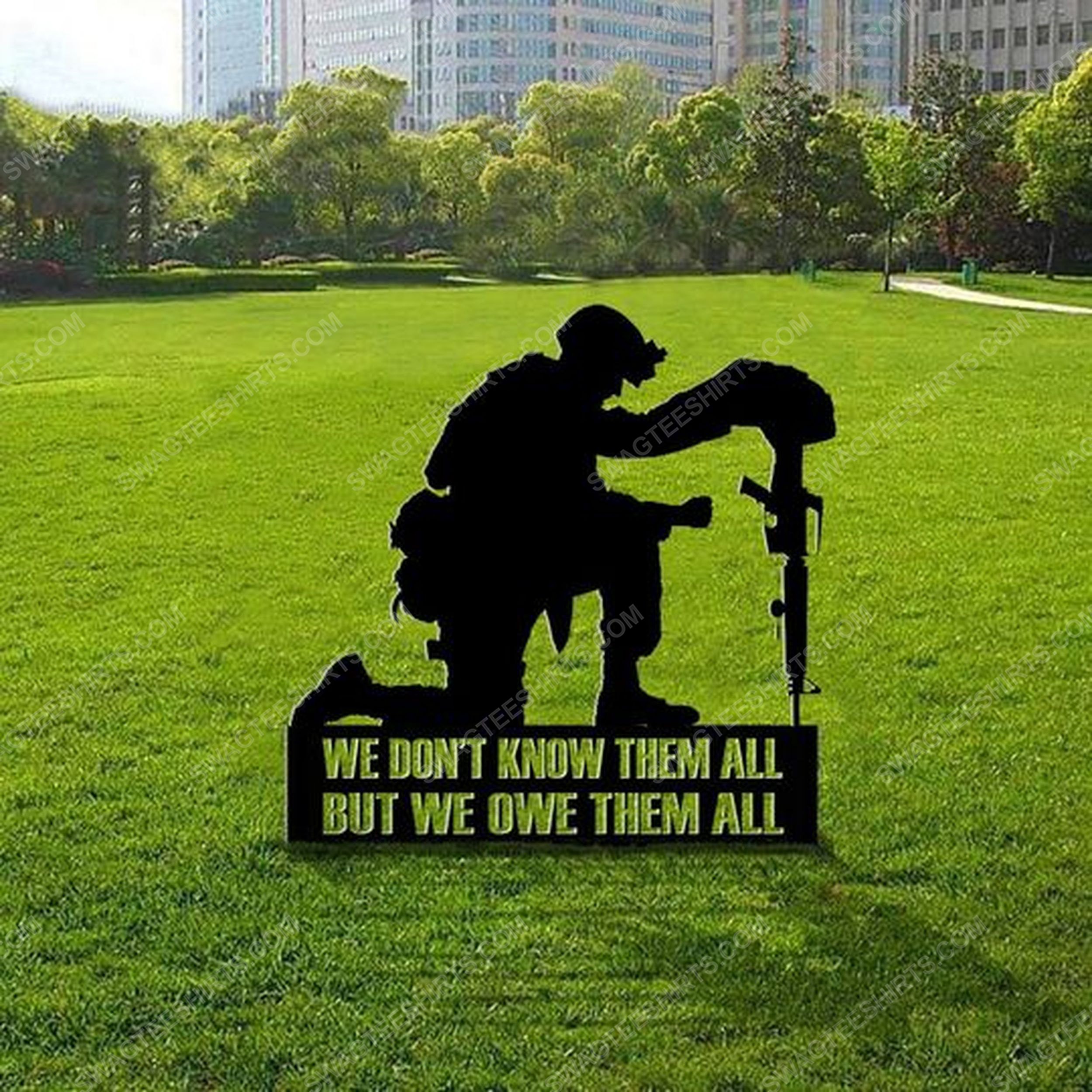 We don't know them all but we owe them all military memorial day yard sign 4(1)