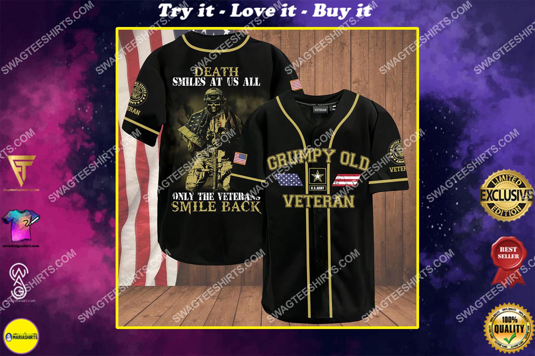 death smiles at us all only the veterans smile back grumpy old veteran army veteran baseball shirt