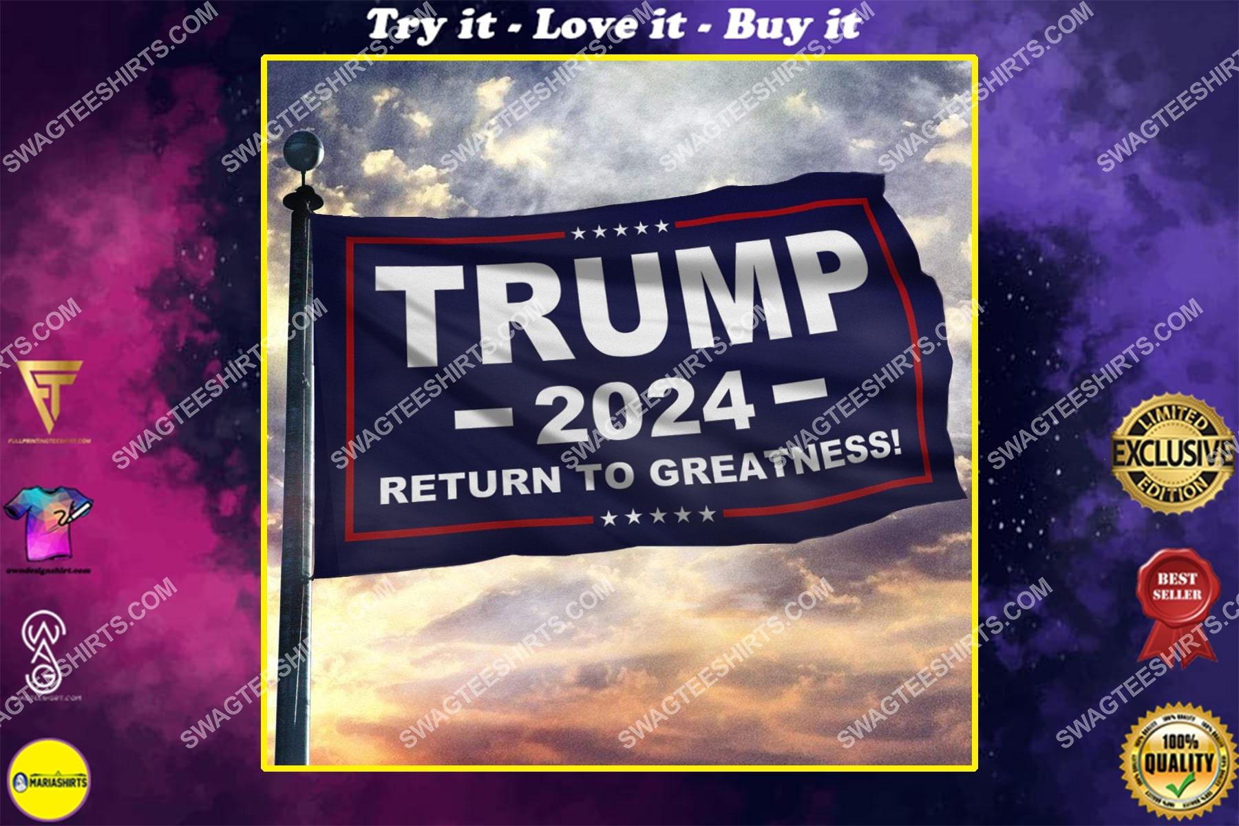 donald trump 2024 return to greatness politics flag