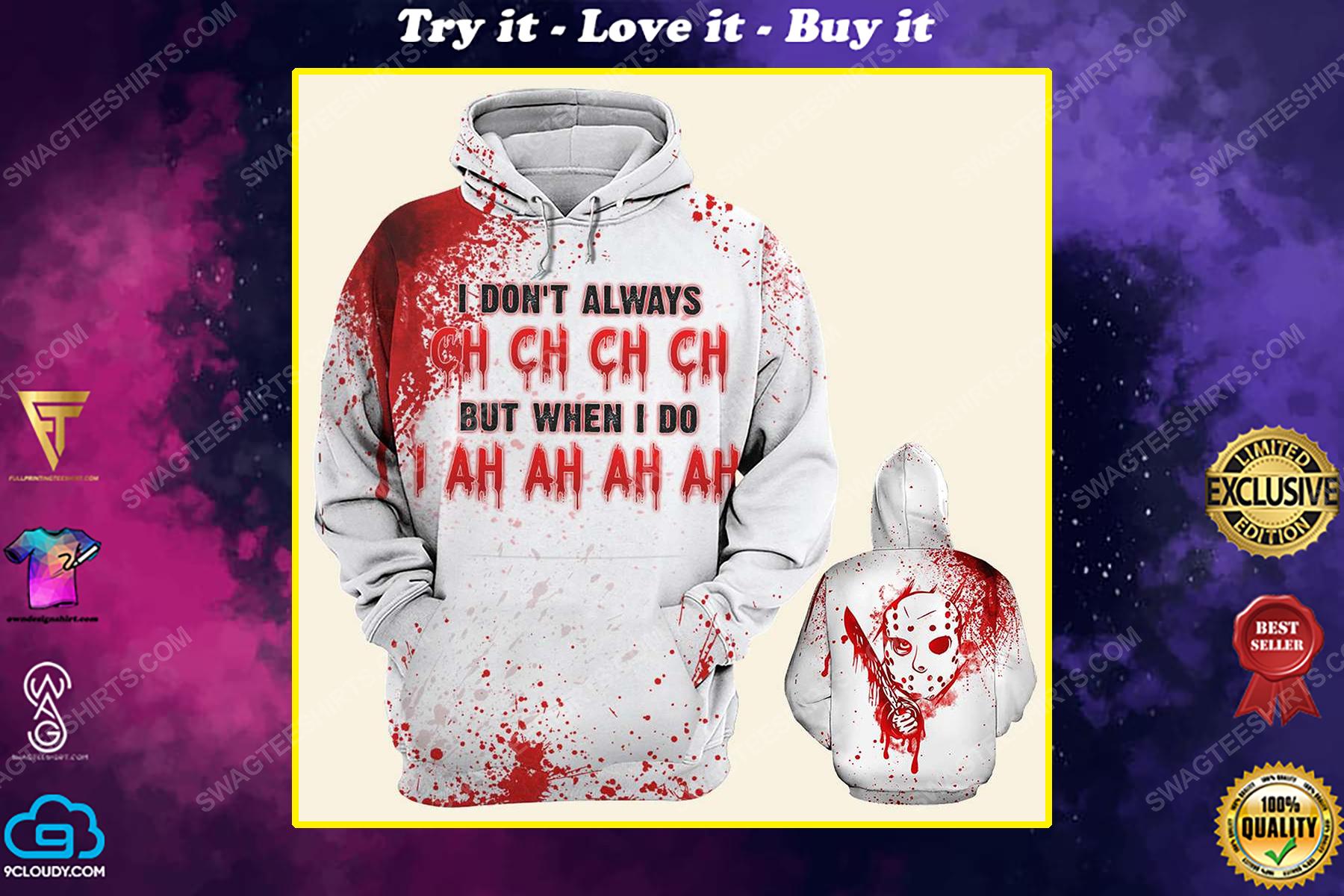 Halloween blood i don't always ch ch ch ch friday the 13th full print shirt