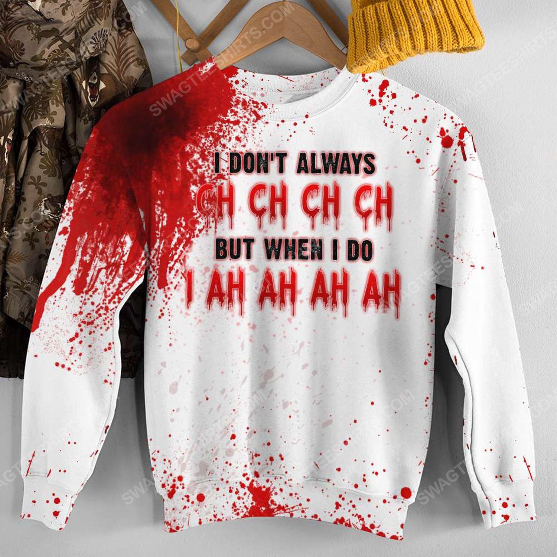 Halloween blood i don't always ch ch ch ch friday the 13th full print sweatshirt 1