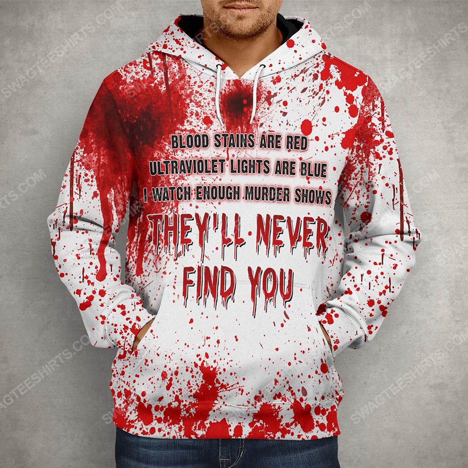 Halloween blood stains are red ultraviolet lights are blue i watch enough murder shows they'll never find you shirt 2