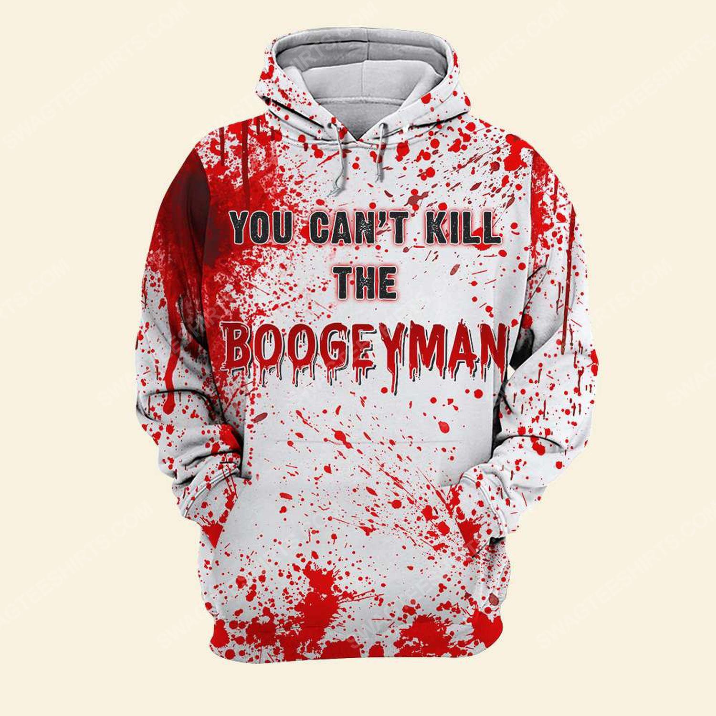 Halloween blood you can't kill the boogeyman hoodie