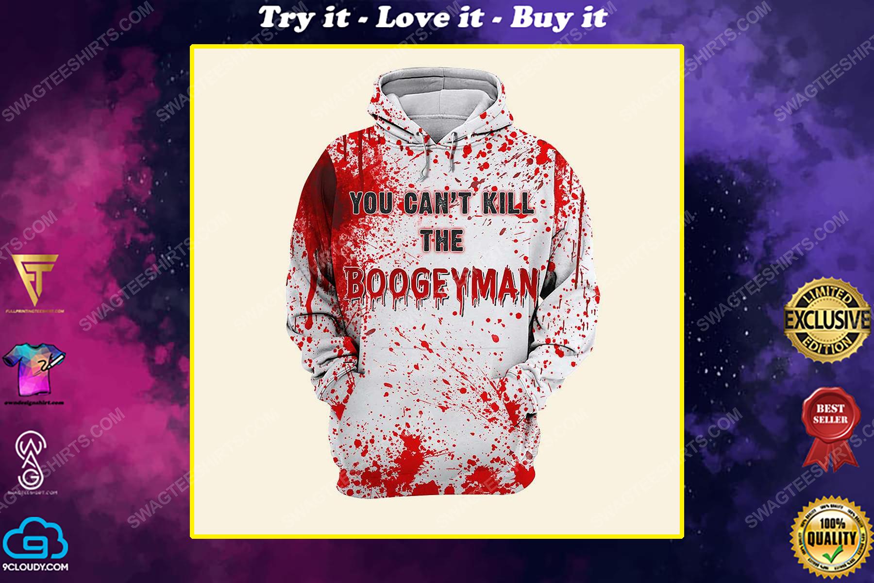 Halloween blood you can't kill the boogeyman shirt