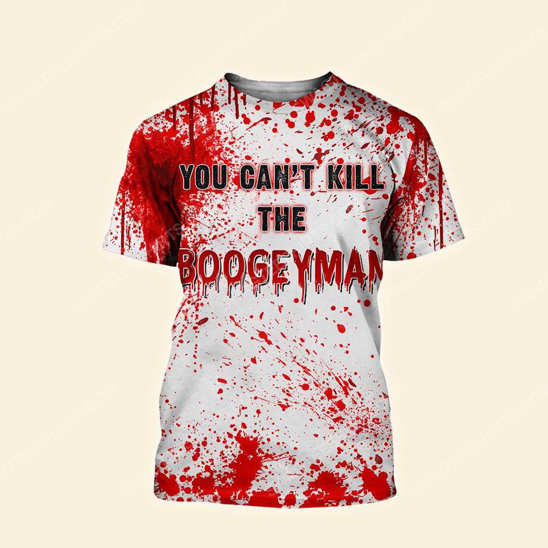 Halloween blood you can't kill the boogeyman tshirt